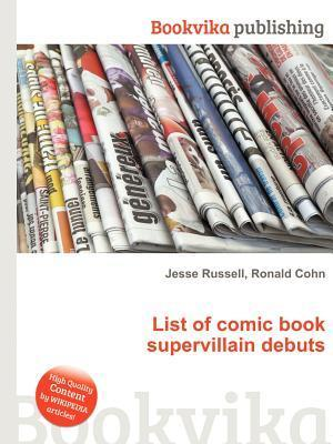 List of Comic Book Supervillain Debuts Jesse Russell