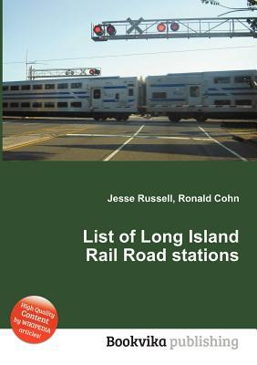 List of Long Island Rail Road Stations Jesse Russell