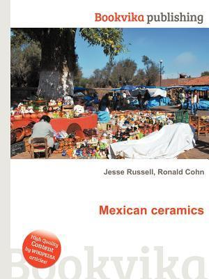 Mexican Ceramics  by  Jesse Russell