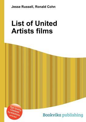 List of United Artists Films  by  Jesse Russell
