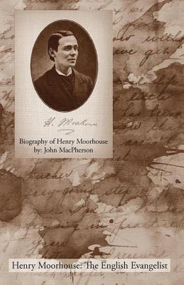 Biography of Henry Moorhouse  by  John Macpherson