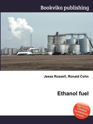 Ethanol Fuel  by  Jesse Russell