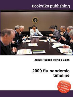 2009 Flu Pandemic Timeline  by  Jesse Russell