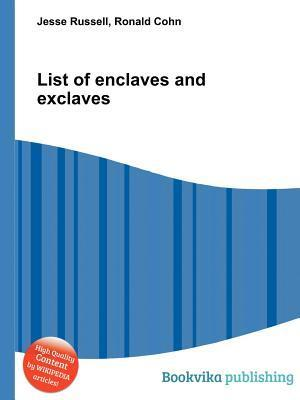 List of Enclaves and Exclaves Jesse Russell