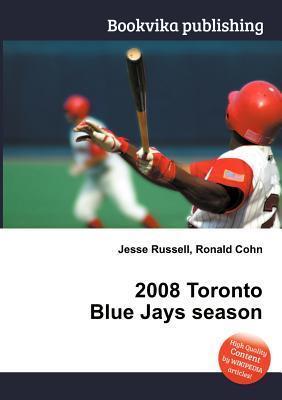 2008 Toronto Blue Jays Season Jesse Russell