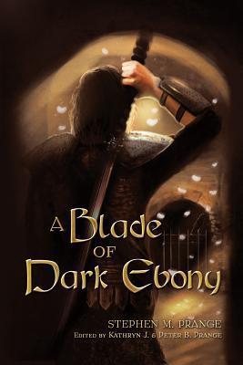 A Blade of Dark Ebony  by  Stephen M Prange