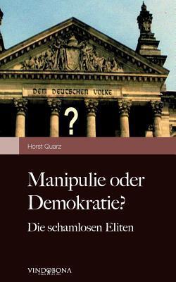 Manipulie Oder Demokratie?  by  Horst Quarz
