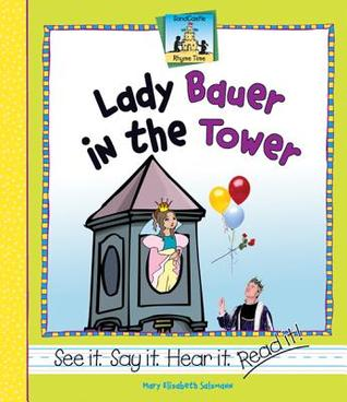 Lady Bauer in the Tower  by  Mary Elizabeth Salzmann