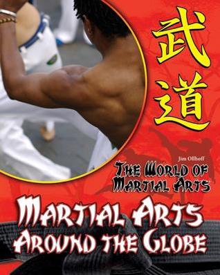Martial Arts Around the Globe Jim Ollhoff