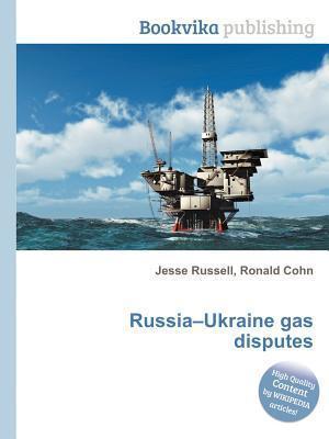 Russia-Ukraine Gas Disputes Jesse Russell