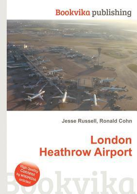 London Heathrow Airport  by  Jesse Russell