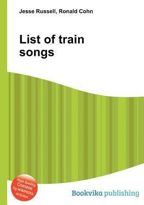 List of Train Songs Jesse Russell