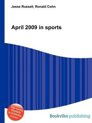 April 2009 in Sports  by  Jesse Russell