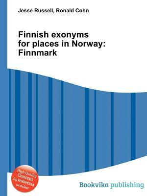 Finnish Exonyms for Places in Norway: Finnmark Jesse Russell