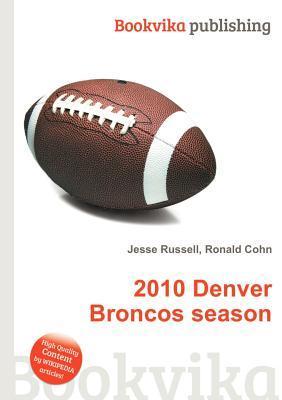 2010 Denver Broncos Season Jesse Russell