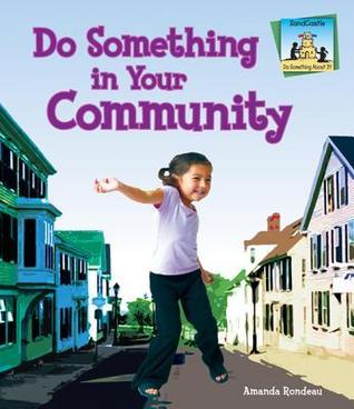 Do Something in Your Community  by  Amanda Rondeau