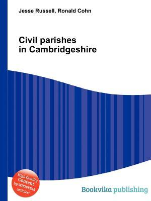Civil Parishes in Cambridgeshire  by  Jesse Russell