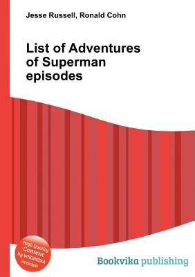 List of Adventures of Superman Episodes Jesse Russell