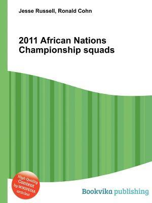 2011 African Nations Championship Squads  by  Jesse Russell