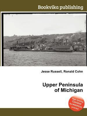 Upper Peninsula of Michigan  by  Jesse Russell