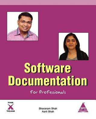 Software Documentation for Professionals  by  Sharanam Shah