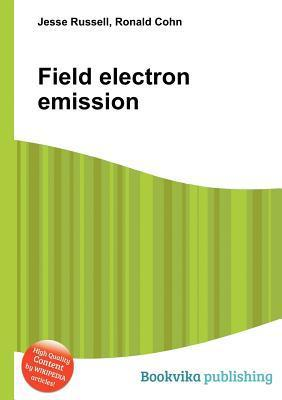 Field Electron Emission  by  Jesse Russell