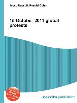 15 October 2011 Global Protests  by  Jesse Russell