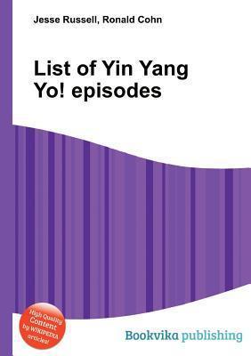 List of Yin Yang Yo! Episodes  by  Jesse Russell