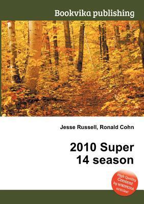 2010 Super 14 Season  by  Jesse Russell