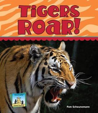 Tigers Roar!  by  Pam Scheunemann
