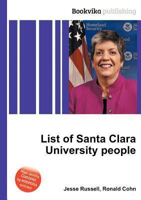List of Santa Clara University People  by  Jesse Russell