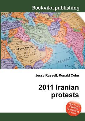 2011 Iranian Protests  by  Jesse Russell