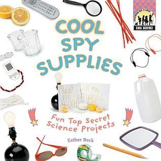 Cool Spy Supplies  by  Esther Beck