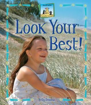 Look Your Best!  by  Kelly Doudna