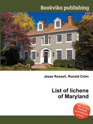 List of Lichens of Maryland Jesse Russell