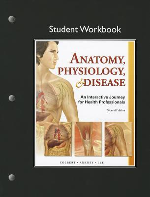 Companion Website - Access Card - For Anatomy, Physiology, & Disease: An Interactive Journey for Health Professionals  by  Jeff Ankney