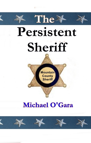 The Persistent Sheriff (Millie Mystery Series, #3)  by  Michael OGara