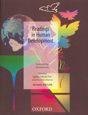 Readings in Human Development: Concepts, Measures and Policies for a Development Paradigm Sakiko Fukuda-Parr