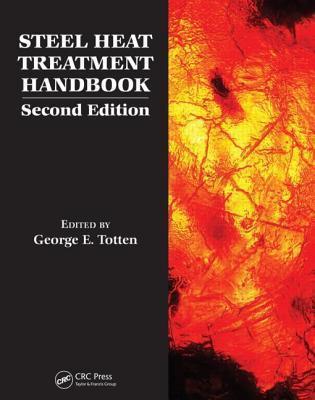 Steel Heat Treatment Handbook [2 Volumes]  by  George E. Totten