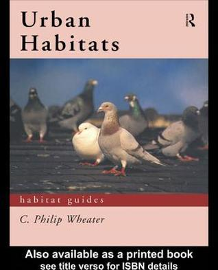 Urban Habitats  by  Philip Wheater