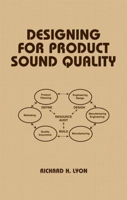 Designing for Product Sound Quality  by  Richard H. Lyon
