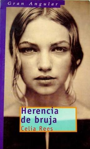 Herencia de bruja  by  Celia Rees