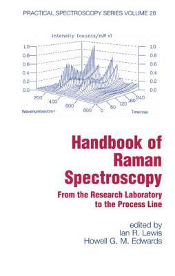 Handbook of Raman Spectroscopy: From the Research Laboratory to the Process Line Ian R. Lewis