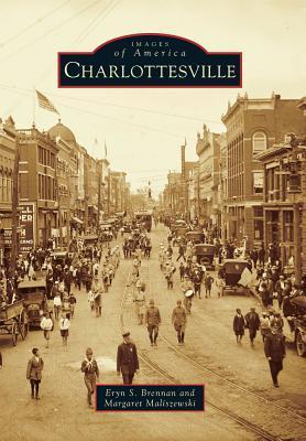 Charlottesville (Images of America Series) Eryn S. Brennan