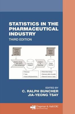 Statistics in the Pharmaceutical Industry, 3rd Edition  by  Buncher