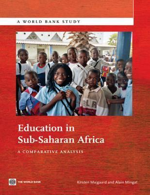 Education in Sub-Saharan Africa: A Comparative Analysis  by  Kirsten Majgaard