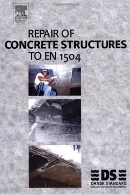 Repair of Concrete Structures to En 1504  by  Dansk Standard