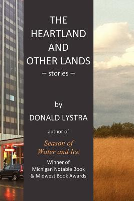 The Heartland and Other Lands Donald Lystra