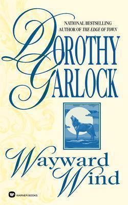 Wayward Wind  by  Dorothy Garlock