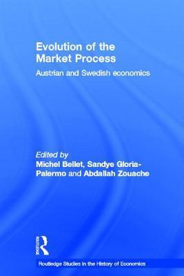 Evolution of the Market Process: Austrian and Swedish Economics Michel Bellet